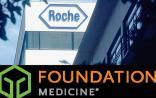 罗氏重金牵手Foundation Med 掘金个体化医疗