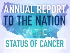 《美国国家癌症年度报告》发布