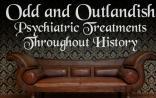 【带你领略】历史上奇特而古怪的精神疗法